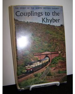 Couplings to the Khyber: The Story of the North Western Railway.