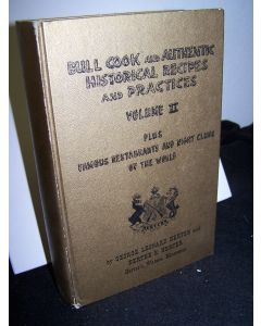 Bull Cook Authentic Historical Recipes & Practices. Volume II. Plus Famous Restaurants and Night Clubs of the World.