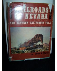 Railroads of Nevada: Volume One - the Northern Roads.