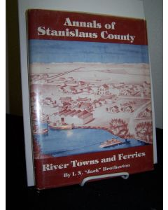 Annals of Stanisalus County: River Towns and Ferries.
