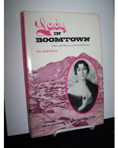 Lady in Boomtown; Miners and Manners on the Nevada Frontier.