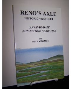 Reno's Axle; Historic 4th Street, An Up-to-date Non-fiction Narrative.