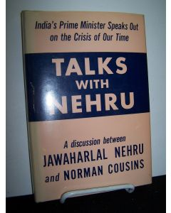Talks with Nehru: India's Prime Minister Speaks Out on the Crisis of Our Time.