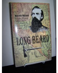 Long Beard: Warren Wasson; Nevada Pioneer, Indian Agent, U.S. Marshal, Inventor and Enigma.