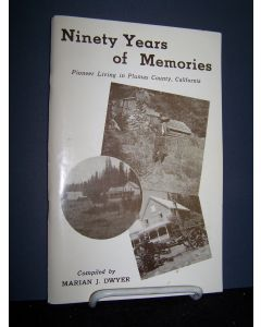 Ninety Years of Memories; Pioneer Living in Plumas County, California.