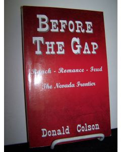 Before the Gap: Ranch - Romance - Feud, The Nevada Frontier.