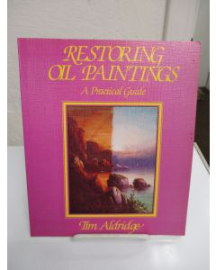 Restoring Oil Paintings: A Practical Guide.