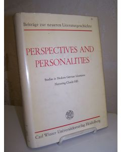 Perspectives and Personalities. Studies in Modern German Literature. Honoring Claude Hill.