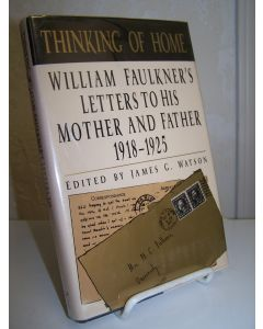 Thinking of Home: William Faulkner's Letters to His Mother and Father 1918-1925.
