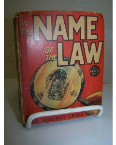 In the Name of the Law: The Thrilling True Story of the War Against Crime.