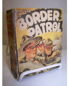 Jim Starr of the Border Patrol: An Adventure of the Mexican Frontier.