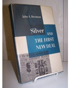 Silver and the First New Deal.