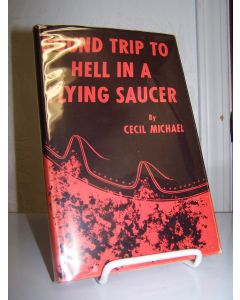 Round Trip to Hell in a Flying Saucer.