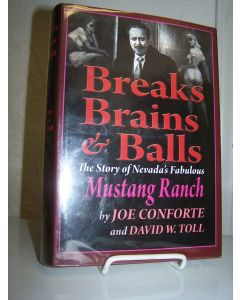 Breaks Brains & Balls; The Story of Nevada's Fabulous Mustang Ranch.