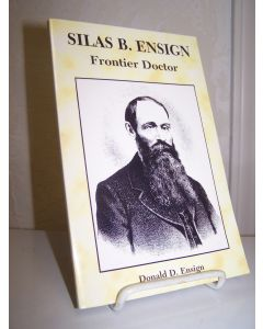 Silas B. Ensign, Frontier Doctor: A Genealogical Biography of Early Iowa and South Dakota.