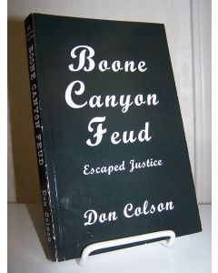 Boone Canyon Feud: Escaped Justice.