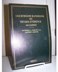 Courtroom Handbook on Nevada Evidence. 2012 Edition.