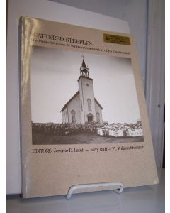 Scattered Steeples: The Fargo Diocese: A Written Celebration of Its Centennial.