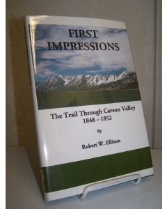 First Impressions: The Trail Through Carson Valley 1848-1852.