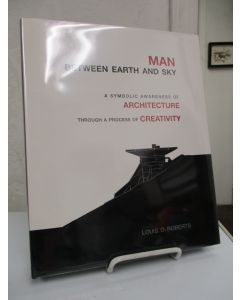 Man Between Earth and Sky: a Symbolic Awareness of Architecture Through a Process of Creativity.