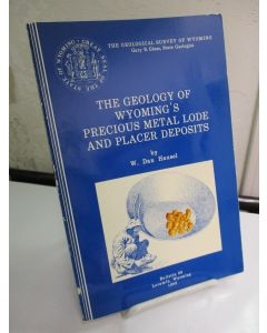 The Geology of Wyoming's Precious Metal Lode and Placer Deposits (The Geological Survey of Wyoming Bulletin 68).