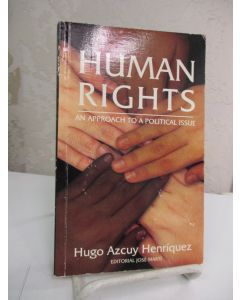 Human Rights: An Approach to a Political Issue.