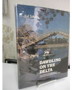 Dawdling on the Delta: The Complete Cruising Guide for California's Fabulous 1,000-Mile Delta