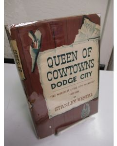 Queen of Cowtowns: Dodge City: The Wickedest Little City in America 1872-1886.