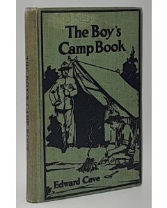 The Boy's Camp Book: A Guidebook Based Upon the Annual Encampment of a Boy Scout Troop.