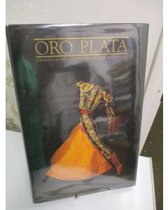 Oro Plata: Embroidered Costumes Of The Bullfight.