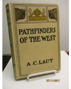 Pathfinders of the West: Being the Thrilling Story of the Adventures of the Men Who Discovered the Great Northwest; Radisson, La Verendrye, Lewis and Clark