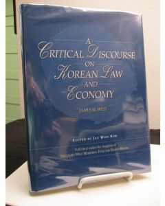 A Critical Discourse on Korean Law and Economy.