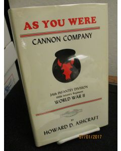 As You Were, Cannon Company, 34th Infantry Division 168th Infantry Regiment World War II. (signed).
