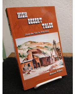 High Desert Tales from the Not So Wild West.