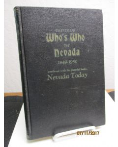 Capitol's Who's Who for Nevada 1949-1950 combined with Nevada Today; A Pictorial Volume of the State's Activities.