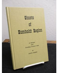 Ghosts of the Humboldt Region: A Glimpse Into Pershing County's Past.