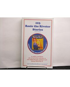 103 Rosie the Riveter Stories.