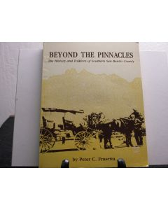 Beyond the Pinnacles: The History and Folklore of Southern San Benito County.