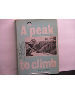 A Peak To Climb: The Story Of South African Mountaineering.