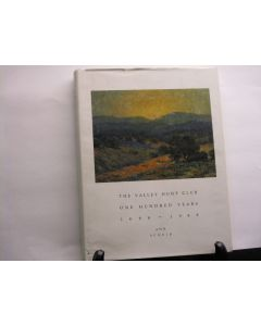 The Valley Hunt Club: One Hundred Years, 1888-1988. (signed).