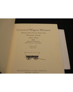 Covered Wagon Women: Diaries & Letters from the Western Trails, 1480-1890. Volume VII, 1854-1860.
