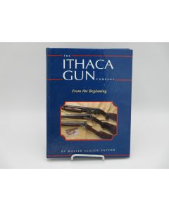 The Ithaca Gun Company: From the Beginning.