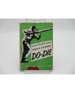 Colonel A.J.D. Biddle's Do or Die: A Manual on Individual Combat.