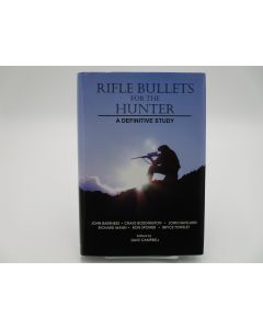 Rifle Bullets for the Hunter: A Definitive Study.