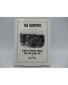 Old Hangtown: A History of Placerville, California from 1848 through 1856.