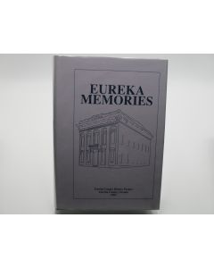Eureka Memories: a Series of Interviews With Fourteen Individuals and Families in Eureka, Nevada.