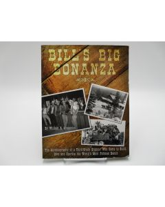 Bill's Big Bonanza: The Autobiography of a Third-Grade Dropout Who Came To Build, Own and Operate the World's Most Famous Ranch.