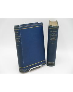 Gossip of the Century: Personal and Traditional Memories - Social Literary Artistic &c.  (2 volumes).