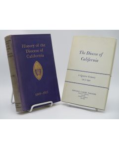 History of the Diocese of California 1849-1915 : The Diocese of California, A Quarter Century 1915-1940. 2 Volumes.