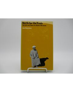 North for the Trade: The Life and Times of a Berber Merchant.